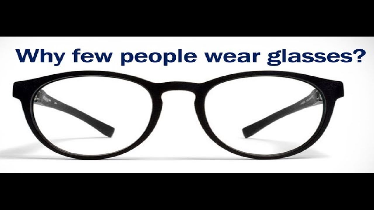 Why People Wear Glasses?