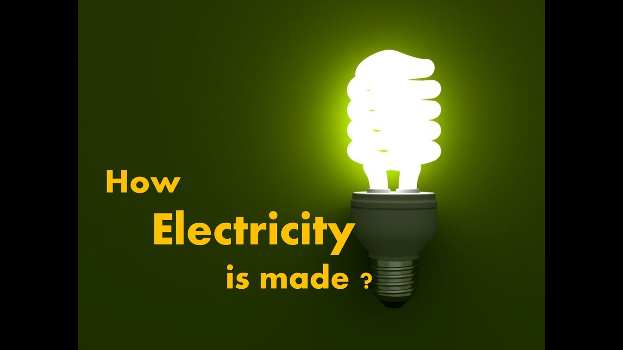 How Electricity is produced?